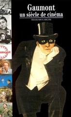Gaumont un siècle de cinéma
